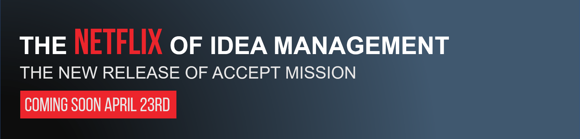 The Netflix of Idea Management
